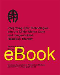 #32 Integrating New Technologies into the Clinic: Monte Carlo and Image-Guided Radiation Therapy, AAPM Monograph