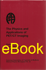 #33 The Physics and Applications of PET/CT Imaging (AAPM 2008 Summer School)