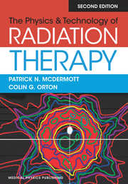 The Physics & Technology of Radiation Therapy, 2nd Edition