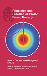 Monographs medical physics publishing 37 principles and practice of proton beam therapy aapm monograph 2015 summer school fandeluxe Gallery