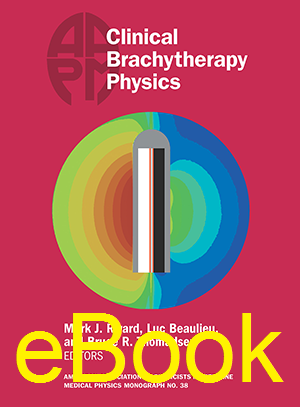 #38 Clinical Brachytherapy Physics, AAPM Monograph, 2017 Summer School