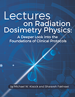 Lectures on Radiation Dosimetry Physics: A Deeper Look into the Foundations of Clinical Protocols (eBook)
