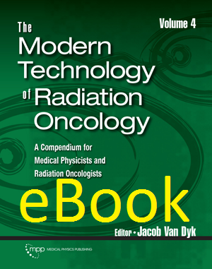 The Modern Technology of Radiation Oncology, Vol 4, eBook